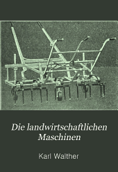 Die landwirtschaftlichen Maschinen: Band 1