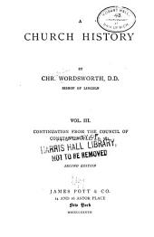 A Church History ...: Volume 3