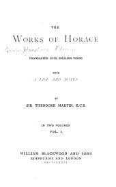The Works of Horace: Life of Horace; Odes, B'ks I-IV; Index to first lines.- Vol.2. The Epodes; Notes to the Odes; Notes to the Epodes; The Secular Hymn; Notes to the Secular Hymn; The Satires, B'ks I-II;The Epistles, B'k I-II; The Art of poetry; Index to first lines