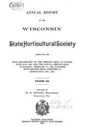 Annual Report of the Wisconsin State Horticultural Society: Volume 20