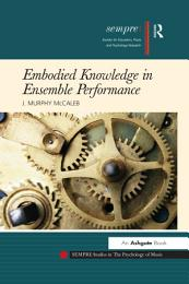 Embodied Knowledge in Ensemble Performance