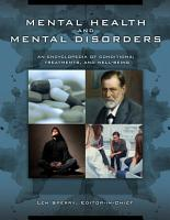 Mental Health and Mental Disorders  An Encyclopedia of Conditions  Treatments  and Well Being  3 volumes  PDF