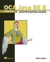 OCA Java SE 8 Programmer I Certification Guide PDF