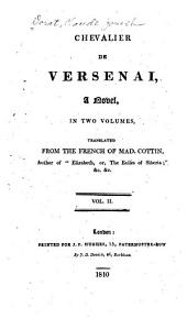 Chevalier de Versenai, a Novel: Translated from the French of Mad. Cottin, Volume 2