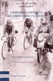 Conditions climatiques et compétitions cyclistes: Atmosphères de courses