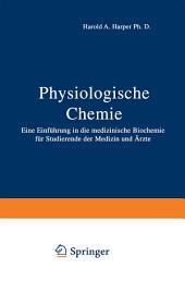 Physiologische Chemie: Eine Einführung in die medizinische Biochemie für Studierende der Medizin und Ärzte