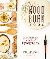 The Wood Burn Book Book PDF