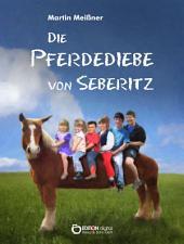 Die Pferdediebe von Seberitz