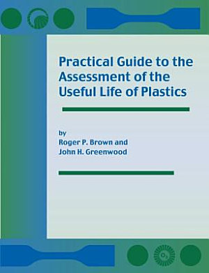 Practical Guide to the Assessment of the Useful Life of Plastics