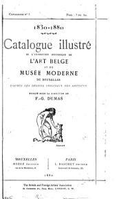 Catalogue illustré de l'Exposition historique de l'art belge et du Musée moderne de Bruxelles, d'après les dessins originaux des artistes
