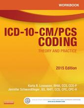 Workbook for ICD-10-CM/PCS Coding: Theory and Practice, 2015 Edition - E-Book