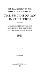 Annual Report of the Board of Regents of the Smithsonian Institution: 1921