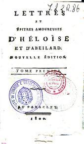 Lettres et épitres amoureuses d'Héloïse et d'Abeilard. Tome premier [-second]
