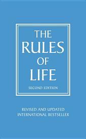 Rules of Life: A personal code for living a better, happier, more successful kind of life, Edition 2