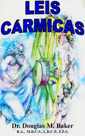 LEIS CÁRMICAS - A Filosofia Esotérica da Doença e da Ressurreição