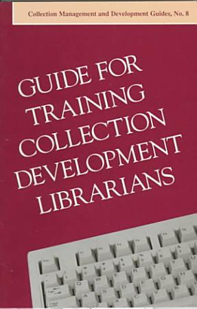 Guide for Training Collection Development Librarians PDF