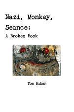 Nazi, Monkey, Seance: A Broken Book