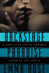 Backstage Paradise, Novella #3: A Rock Star Erotic Romance