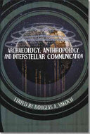 Archaeology  Anthropology  and Interstellar Communication