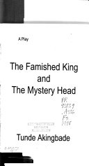 The Famished King and the Mystery Head