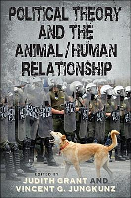 Political Theory and the Animal Human Relationship PDF