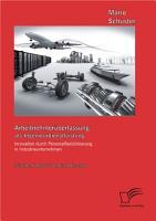 Arbeitnehmer  berlassung als Ingenieurdienstleistung  Innovation durch Personalflexibilisierung in Industrieunternehmen PDF