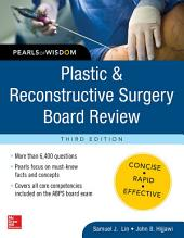 Plastic and Reconstructive Surgery Board Review: Pearls of Wisdom, Third Edition: Edition 3