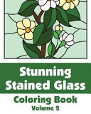 Stunning Stained Glass Coloring Book