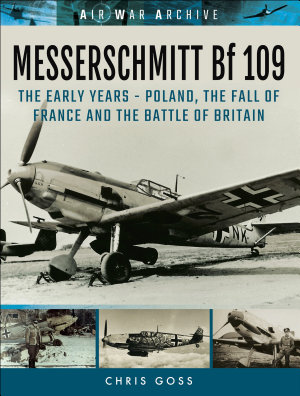 Messerschmitt Bf 109  The Early Years PDF
