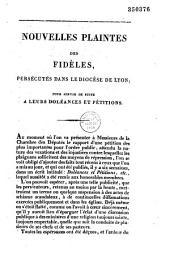 Nouvelles plaintes des fidèles persécutés dans le diocèse de Lyon, pour servir de suite à leurs doléances et pétitions