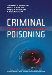 Criminal Poisoning  Clinical and Forensic Perspectives PDF