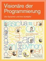 Vision  re der Programmierung   Die Sprachen und ihre Sch  pfer PDF
