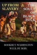 Up From Slavery   The Souls of Black Folk PDF