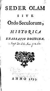 Seder olam, sive Ordo seculorum, historica enarratio doctrinae: Volume 1