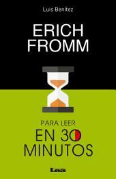 Erich Fromm para leer en 30 minutos