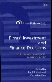 Firms' Investment and Finance Decisions: Theory and Empirical Methodology