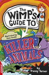 Killer Animals: EDGE: The Wimp's Guide to: