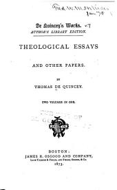 De Quincey's Works: Theological essays and other papers