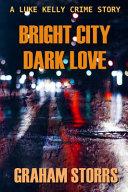 Bright City Dark Love