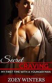 Secret Craving: My first time with a Younger Man
