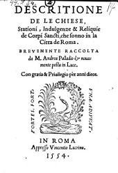 Descritione de le chiese, stationi, indulgenze & reliquie de corpi sancti, che sonno in la citta de Roma ... novamente posta in luce