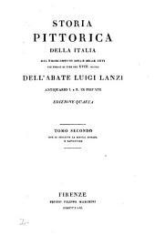 Storia pittorica della Italia, dal risorgimento delle belle arti fin presso al fine del xviii. secolo. Ed: Volume 2