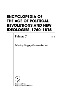 Encyclopedia of the Age of Political Revolutions and New Ideologies  1760 1815  M Z PDF
