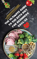 THE ULTIMATE GUIDE TO THE KETO DIET FOR BEGINNERS 2021/22