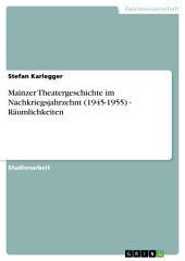 Mainzer Theatergeschichte im Nachkriegsjahrzehnt (1945-1955) - Räumlichkeiten