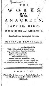 The Works of Anacreon, Sappho, Bion, Moschus and Musaeus
