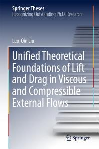 Unified Theoretical Foundations of Lift and Drag in Viscous and Compressible External Flows