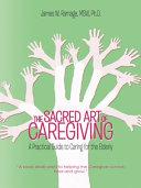 THE SACRED ART OF CAREGIVING