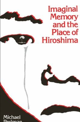 Imaginal Memory and the Place of Hiroshima