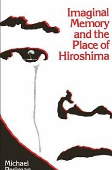 Imaginal Memory and the Place of Hiroshima PDF